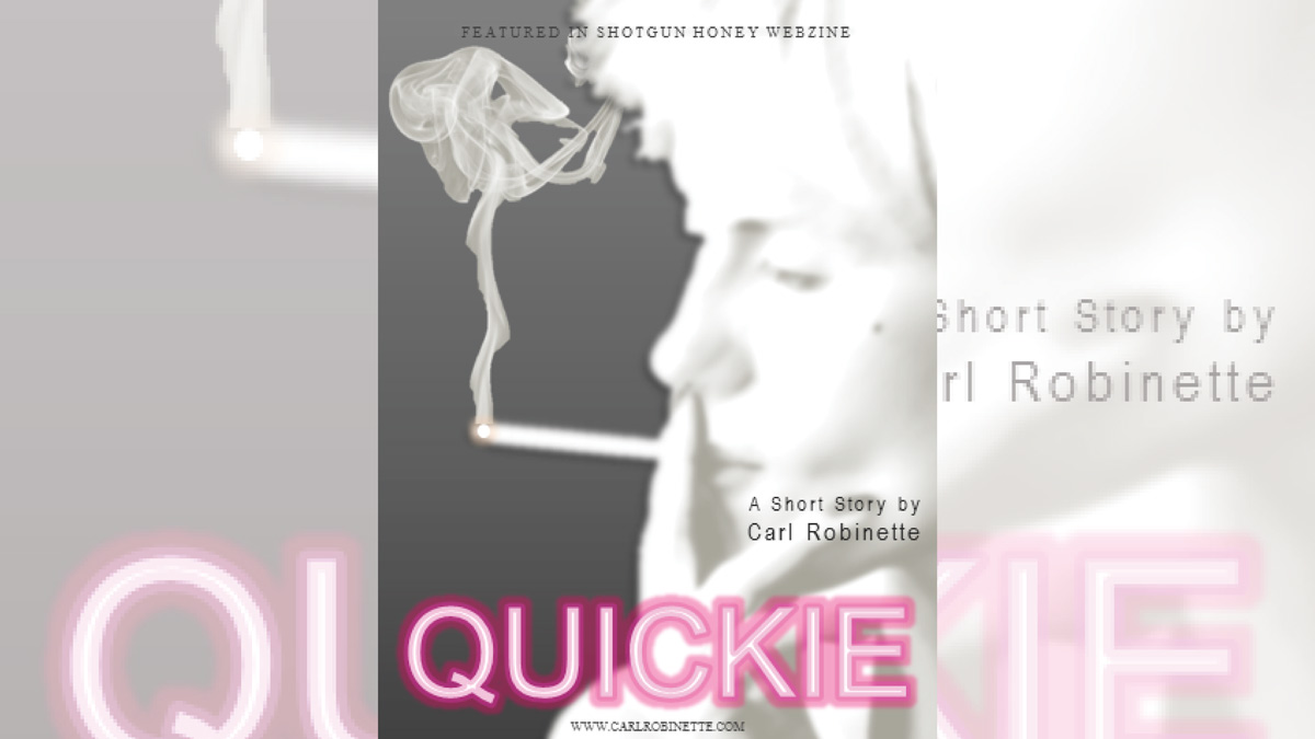 quickie short story carl robinette flash fiction